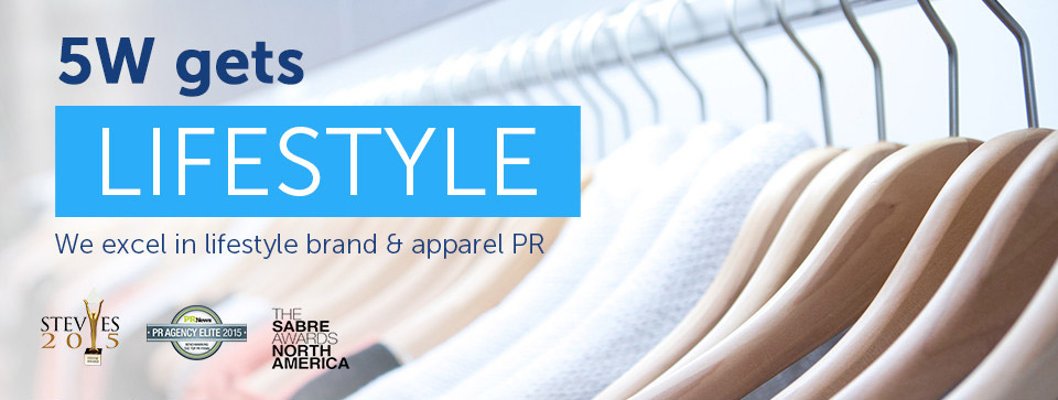 Fashion Lifestyle Apparel PR - 5W Lifestyle Public Relations