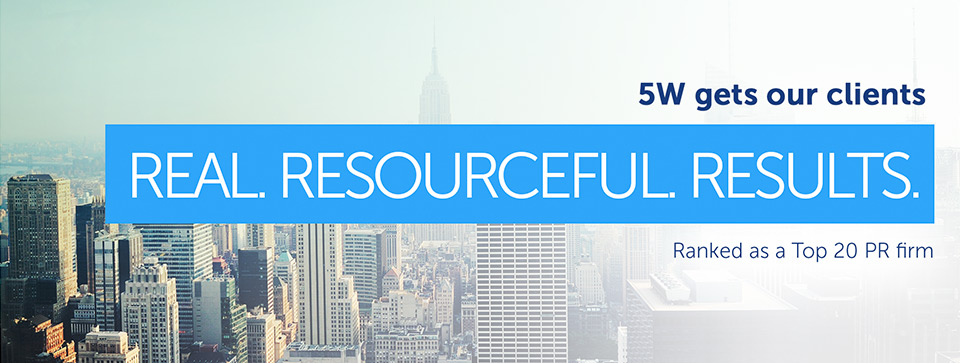NY Top Public Relations Firm - 5WPR Real Resourceful Results