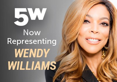 PR WEEK ANNOUNCES 5W'S REPRESENTATION OF WENDY WILLIAMS