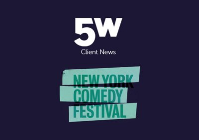 5W Public Relations Announces Representation of The New York Comedy Festival, Stand Up For Heroes, And Caroline Hirsch