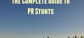 The Complete Guide to PR Stunts