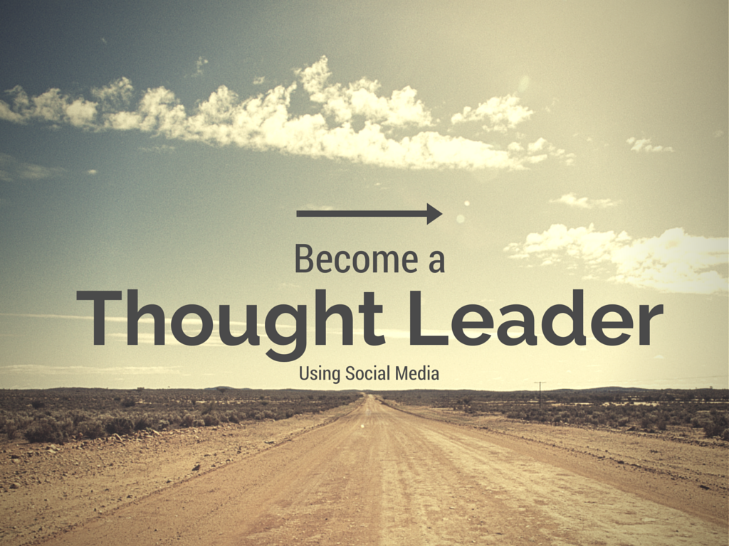 How to Become an Industry Thought Leader using Social Media