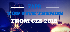 Top 5 Trends From CES