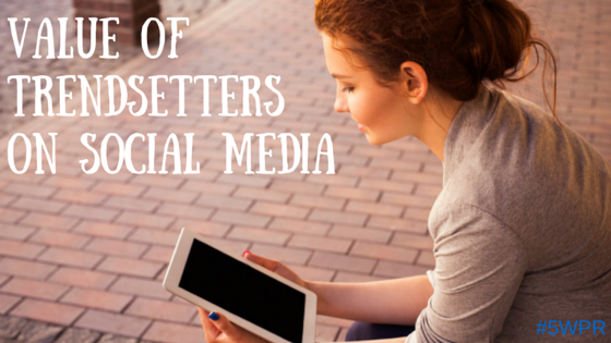 Trend Setters More Valuable than Ever on Social Media