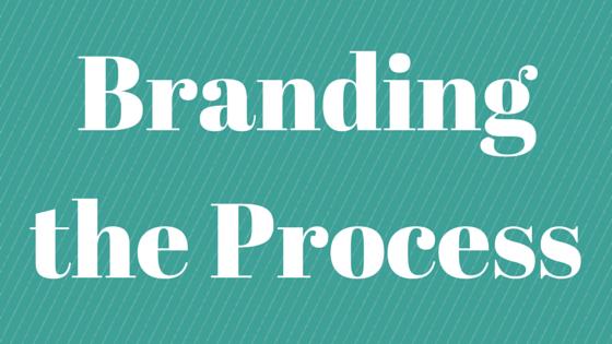 Branding the Process