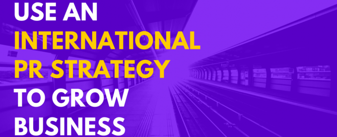 Use an International PR Strategy to Grow
