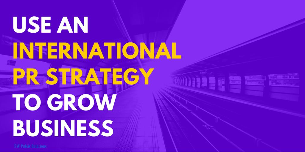 Use an International PR Strategy to Grow