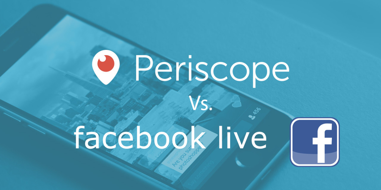periscope vs facebook live streaming
